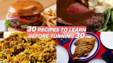 30 Recipes To Learn Before Turning 30