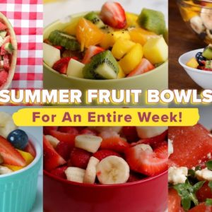 Fresh Fruit Salads For A Whole Week!