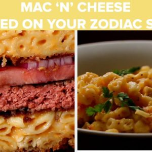 Mac 'N' Cheese Based On Your Zodiac Sign • Tasty Recipes