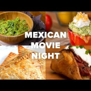 Mexican Inspired Cuisine For Movie Night