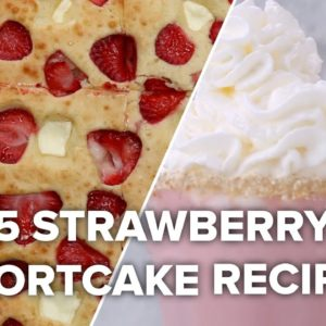 5 Strawberry Shortcake Recipes To Satisfy That Sweet Tooth • Tasty Recipes