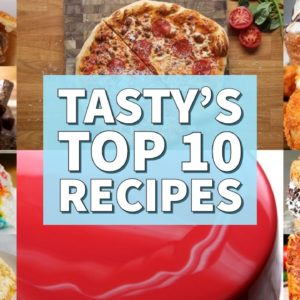 Tasty's Top 10 Recipes| Celebrating 1 Million Subscribers